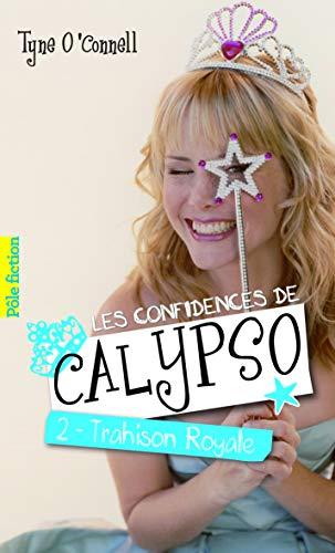 Les confidences de Calypso (Tome 2-Trahison royale)