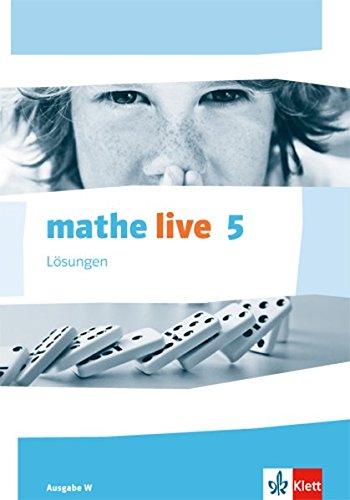 mathe live 5. Ausgabe W: Lösungen Klasse 5 (mathe live. Ausgabe W ab 2014)