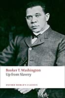 Up from Slavery (Oxford World's Classics)