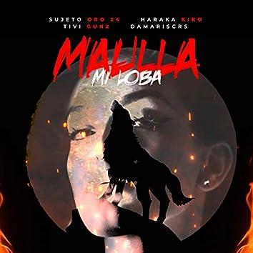 Maulla Mi Loba (feat. Tivi Gunz & Damariscrs)