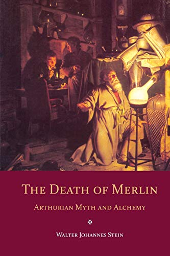 The Death of Merlin: Arthurian Myth and Alchemy