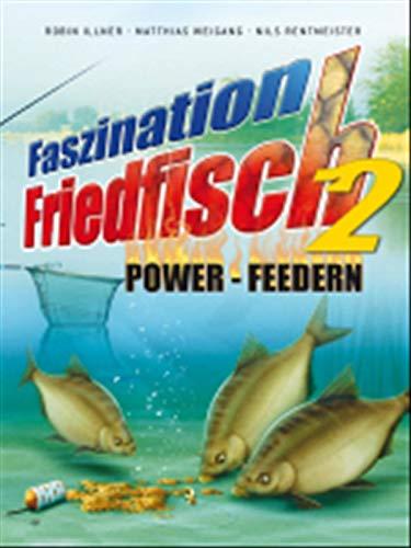 Faszination Friedfisch - Feedern