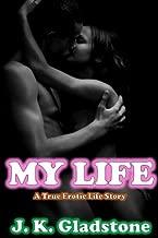 My Life: A True Erotic Life Story