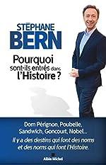 Pourquoi sont-ils entrés dans l'Histoire ? de Stéphane Bern