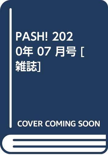 PASH! 2020年 07 月号 [雑誌]_0