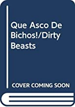 Que Asco De Bichos!/Dirty Beasts (Spanish Edition)