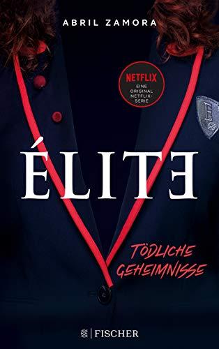 Élite: Tödliche Geheimnisse: (der Roman zur Netflix-Serie) (German Edition)
