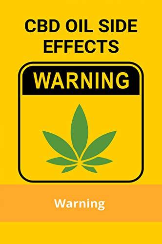 CBD Oil Side Effects: Warning:...