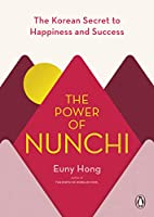 The Power of Nunchi: The Korean Secret to Happiness and Success