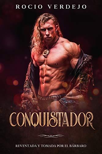 Conquistador: Reventada y Tomada por el Bárbaro