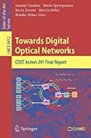 Towards Digital Optical Networks: COST Action 291 Final Report (Lecture Notes in Computer Science (5412))