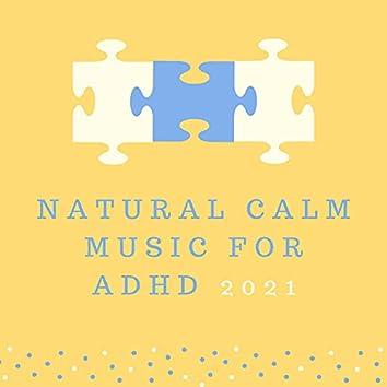 Natural Calm Music for Adhd 2021