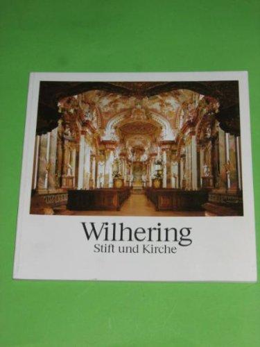 Wilhering : Stift und Kirche. hrsg. vom Zisterzienserstift Wilhering