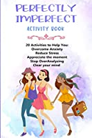 Perfectly Imperfect: Mindfulness Workbook For Teen Girls