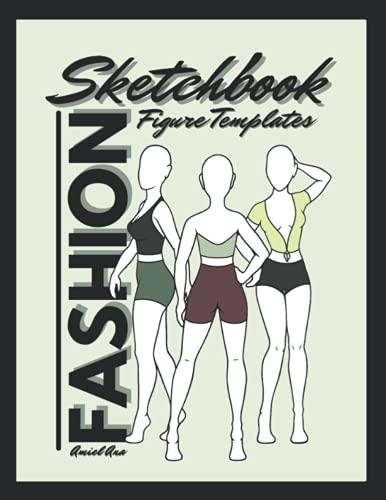 Plantillas de la figura del cuaderno de bocetos: Diseñadores de moda Bloc de bocetos: Dibujos de moda y diseño de ropa Gráficas de proyectos