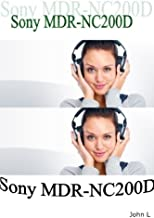 Sony MDR-NC200D - Enjoy Good Audio in Great Comfort with the Sony MDR-NC200D Digital Noise-Canceling Headphones (Report)