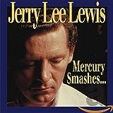 Lewis,Jerry Lee: Mercury Smashes... (Audio CD)
