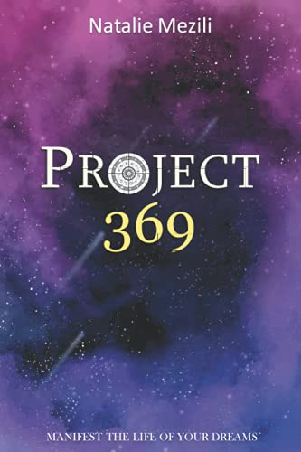 Project 369: The Law of Attraction Guided Workbook for Manifesting Your Dreams and Desires Using the 3-6-9 Power, Affirmation Technique, law of ... manifestation workbook, manifest journal