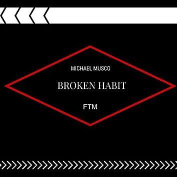 Broken Habit FTM