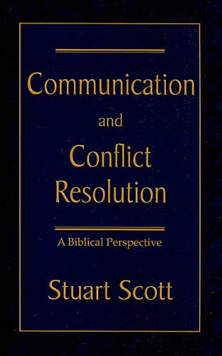 Compare Textbook Prices for Communication and Conflict Resolution: A Biblical Perspective Illustrated Edition ISBN 9781885904508 by Scott, Dr Stuart