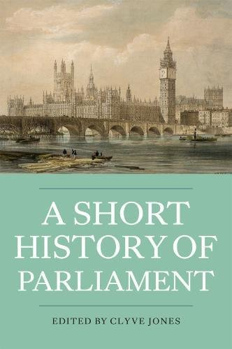 A Short History of Parliament: England, Great Britain, the United Kingdom, Ireland and Scotland (Heritage Matters)