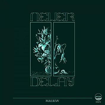 Never Delay