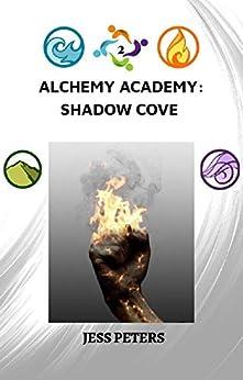 Alchemy Academy: Shadow Cove by [Jess Peters]