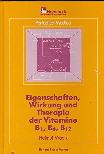 Eigenschaften, Wirkung und Therapie der Vitamine B1, B6, B12
