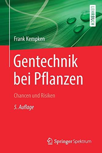 Gentechnik bei Pflanzen: Chancen und Risiken