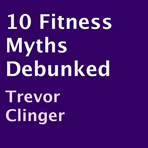 10 Fitness Myths Debunked audiobook cover art