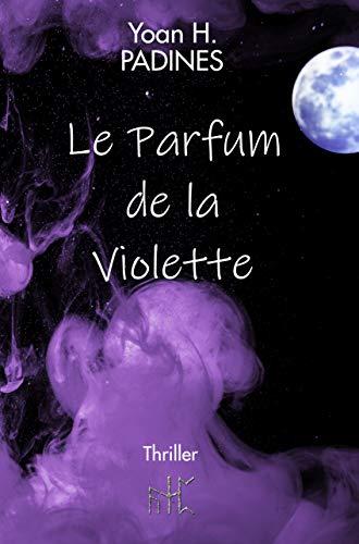 Le Parfum de la Violette: Thriller fantastique (French Edition)