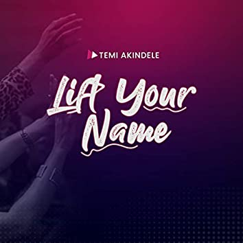 Lift Your Name