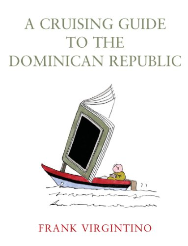 A Cruising Guide to the Dominican Republic (English Edition)