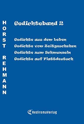 Gedichteband 2: Gedichte aus dem Leben, Gedichte vom Zeitgeschehen, Gedichte zum Schmunzeln, Gedichte auf Plattdeutsch