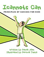 Icannots Can: Principles of Success for Kids