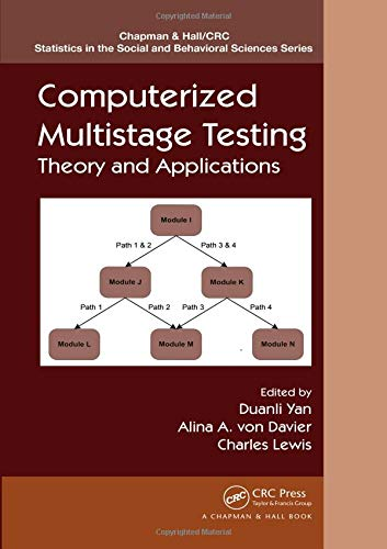 Computerized Multistage Testing: Theory and Applications (Chapman & Hall/CRC Statistics in the Social and Behavioral Sciences)