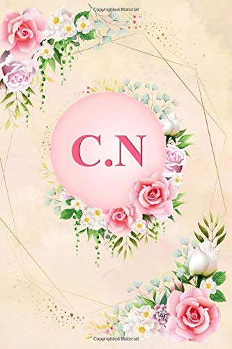 C.N: Elegant Pink Initial Monogram Two Letters C.N Notebook Alphabetical Journal for Writing & Notes, Romantic Personalized Diary Monogrammed Birthday ... Men (6x9 110 Ruled Pages Matte Floral Cover)