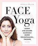 Face Yoga: Innere und äußere Schönheit durch Gesichtsmuskeltraining