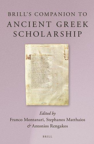 Brill's Companion to Ancient Greek Scholarship (2 Vols.) (Brill's Companions in Classical Studies)