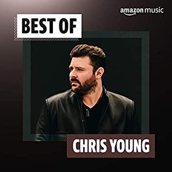 Best of Chris Young