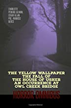 The Yellow Wallpaper , The Fall of the House of Usher, An Occurrence at Owl Creek Bridge : Horror Omnibus