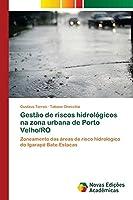 Gestão de riscos hidrológicos na zona urbana de Porto Velho/RO
