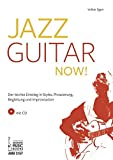 Jazz Guitar now!: Der leichte Einstieg in Styles, Phrasierung, Begleitung und Improvisation. Mit CD - Volker Ilgen