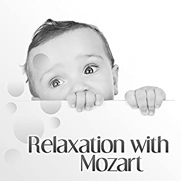 Relaxation with Mozart – Classical Sounds for Baby, Calm Lullaby, Baby Cradle Songs, Sweet Music for Kids, Good Sleep
