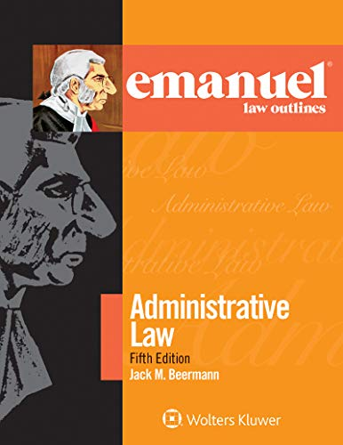 Compare Textbook Prices for Emanuel Law Outlines for Administrative Law Emanuel Law Outlines Series 5 Edition ISBN 9781543805673 by Beermann, Jack M.