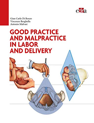 Compare Textbook Prices for Good Practice and malpractice in labor and delivery  ISBN 9788821447891 by Gian Carlo Di Renzo,Vincenzo Berghella,Antonio Malvasi