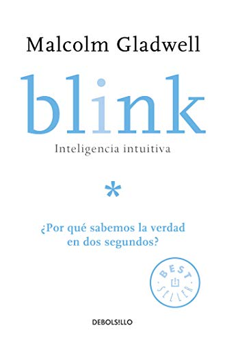 [画像:Blink: Inteligencia intuitiva: ¿Por qué sabemos la verdad en dos segundos? / Blink: The Power of Thinking Without Thinking]