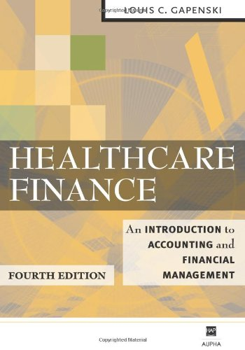 Healthcare Finance: An Introduction to Accounting and...