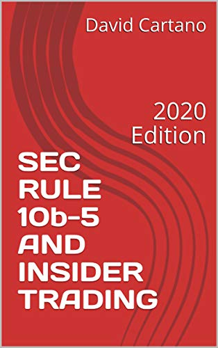 SEC RULE 10b-5 AND INSIDER TRADING: 2020 Edition (English Edition)