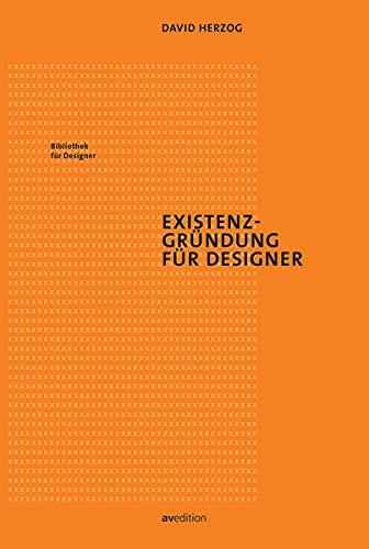 Existenzgründung für Designer (Bibliothek für Designer)
